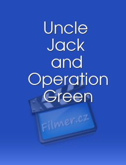 Uncle Jack and Operation Green