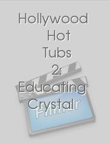 Hollywood Hot Tubs 2: Educating Crystal