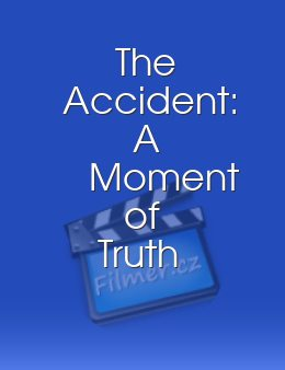 The Accident A Moment of Truth Movie