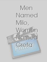 Men Named Milo, Women Named Greta