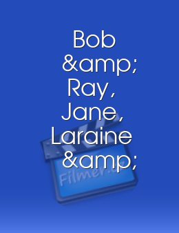 Bob & Ray, Jane, Laraine & Gilda