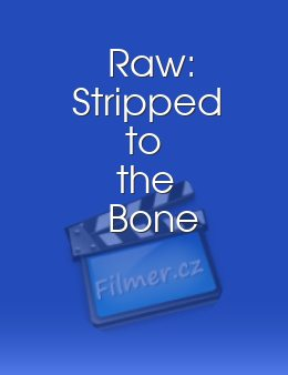 Raw: Stripped to the Bone