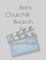 Sam Churchill Search for a Homeless Man
