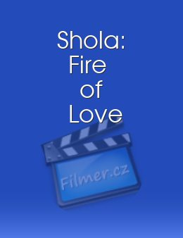 Shola: Fire of Love download