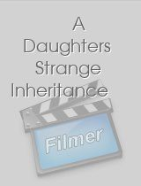 A Daughters Strange Inheritance