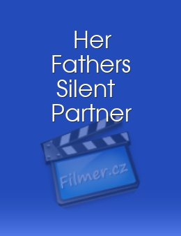 Her Fathers Silent Partner