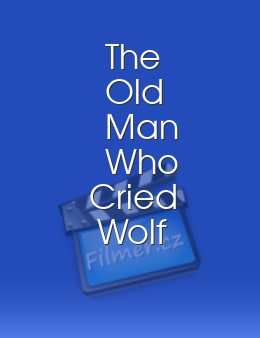The Old Man Who Cried Wolf