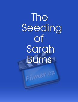 The Seeding of Sarah Burns