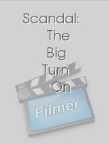 Scandal: The Big Turn On