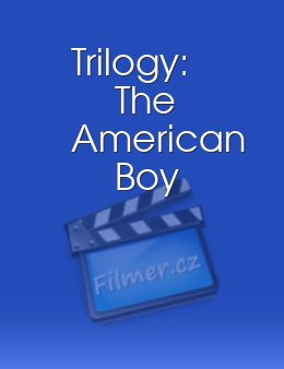 Trilogy The American Boy