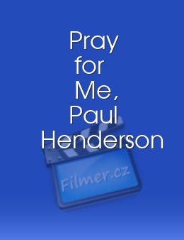 Pray for Me, Paul Henderson