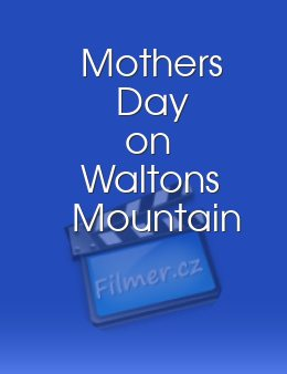 Mothers Day on Waltons Mountain