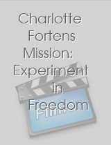 Charlotte Fortens Mission: Experiment in Freedom