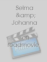 Selma & Johanna - en roadmovie
