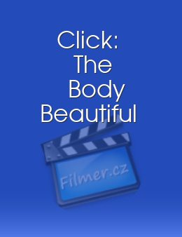 Click: The Body Beautiful