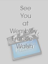 See You at Wembley, Frankie Walsh