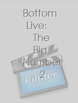 Bottom Live The Big Number 2 Tour