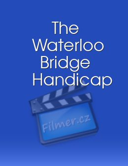 The Waterloo Bridge Handicap