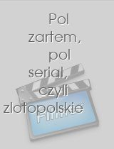 Pol zartem, pol serial, czyli zlotopolskie remanenty: quiz download