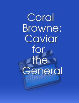 Coral Browne Caviar for the General