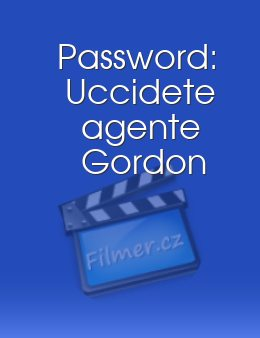 Password: Uccidete agente Gordon