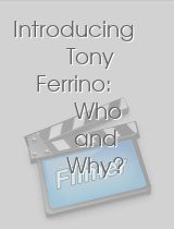 Introducing Tony Ferrino Who and Why? A Quest