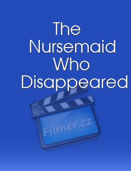 The Nursemaid Who Disappeared
