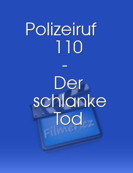 Polizeiruf 110 - Der schlanke Tod download