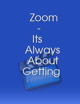 Zoom - Its Always About Getting Closer download