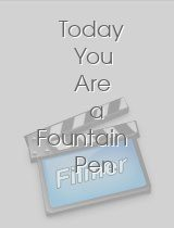 Today You Are a Fountain Pen