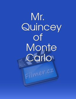 Mr. Quincey of Monte Carlo