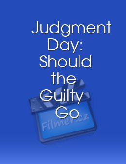 Judgment Day: Should the Guilty Go Free