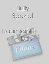 Bully Spezial - Traumschiff, Das download