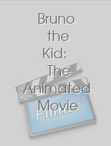 Bruno the Kid The Animated Movie