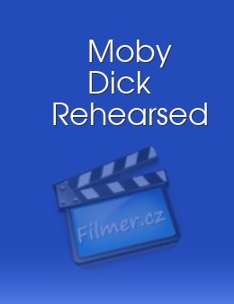 Moby Dick Rehearsed