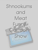 Shnookums and Meat Funny Cartoon Show