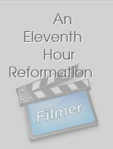 An Eleventh Hour Reformation