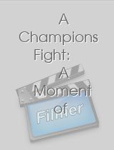 A Champions Fight A Moment of Truth Movie