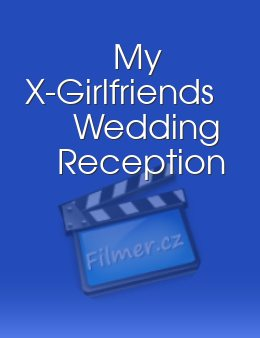 My X-Girlfriends Wedding Reception download