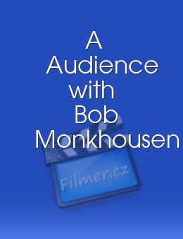 A Audience with Bob Monkhousen
