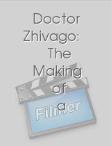 Doctor Zhivago The Making of a Russian Epic