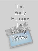 The Body Human The Loving Process Men