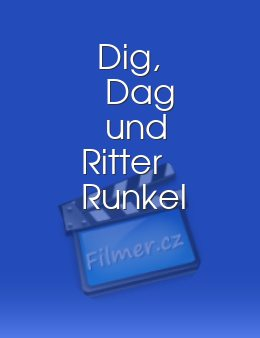 Dig, Dag und Ritter Runkel download