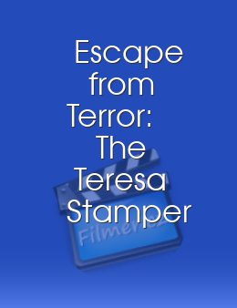 Escape from Terror The Teresa Stamper Story