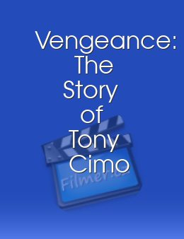Vengeance The Story of Tony Cimo