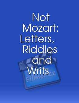 Not Mozart Letters Riddles and Writs
