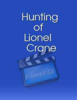 Hunting of Lionel Crane