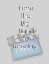 From the Big Bang to Tuesday Morning