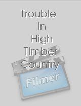 Trouble in High Timber Country