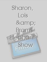 Sharon, Lois & Brams Elephant Show